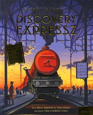 Beszállás! Indul a Discovery Expressz
