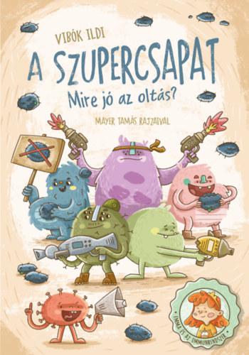 A szupercsapat – Mire jó az oltás?