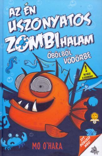 Az én uszonyatos zombihalam –Öbölből vödörbe