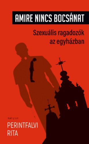 Amire nincs bocsánat – Szexuális ragadozók az egyházban