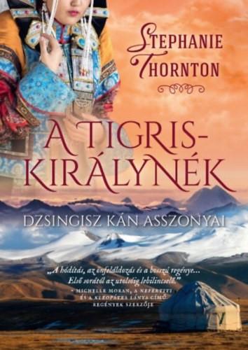 A tigriskirálynék – Dzsingisz kán asszonyai