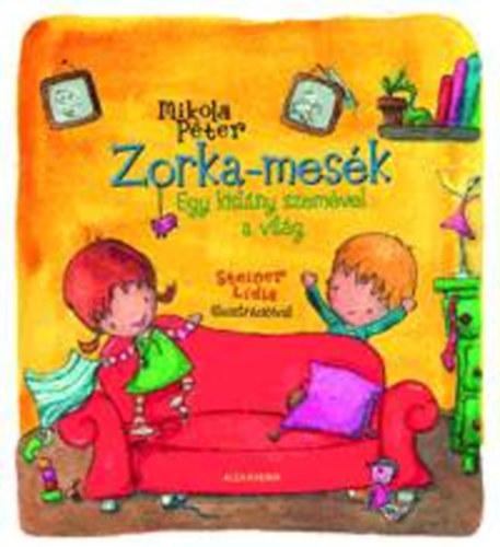 Zorka-mesék: Egy kislány szemével a világ