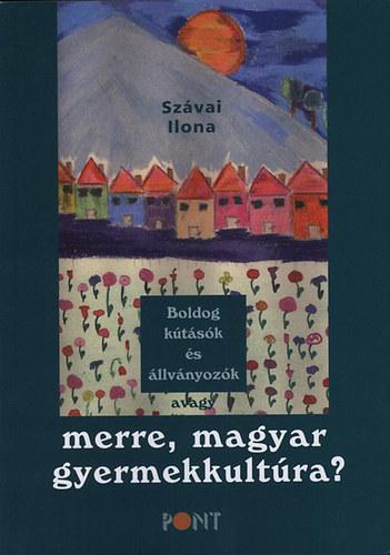 Boldog kútásók és állványozók avagy merre, magyar gyermekkultúra?