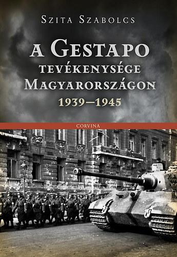 A Gestapo tevékenysége Magyarországon 1939-1945