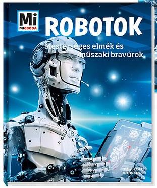 Robotok – Mesterséges elmék és műszaki bravúrok