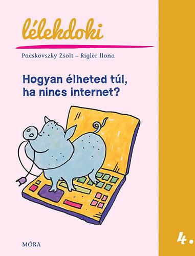 Hogyan élheted túl, ha nincs internet? – Malacmentés – Lélekdoki sorozat