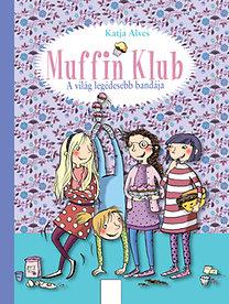 A világ legédesebb bandája : Muffin Klub