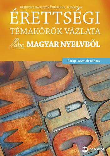 Érettségi témakörök vázlata magyar nyelvből