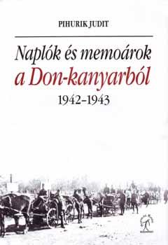 Naplók és memoárok a Don-kanyarból, 1942-22943