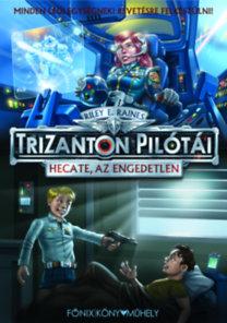 Trizanton pilótái Hecate, az engedetlen