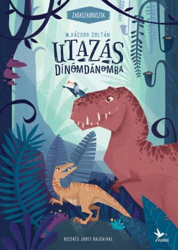Utazás Dínómdánomba - Zabaszauruszok