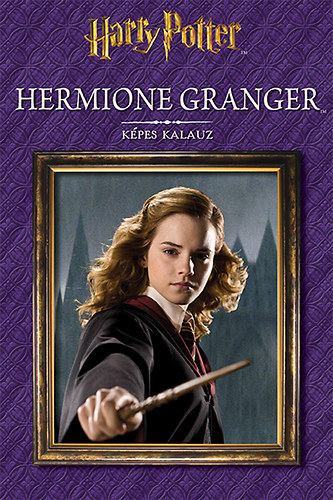 Harry Potter – Hermione Granger_Képes kalauz