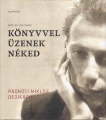 Könyvvel üzenek neked Radnóti Miklós dedikációi