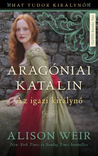 Aragóniai Katalin – Az igazi királyné 1.