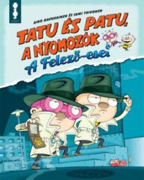Tatu és Patu, a nyomozók – A Felező-esei