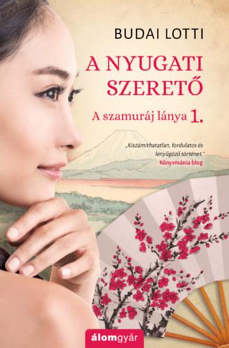 A nyugati szerető – A szamuráj lánya 1.