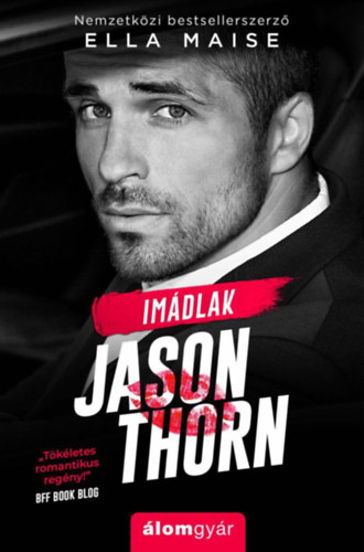 Imádlak, Jason Thorn