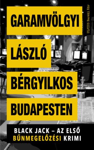 Bérgyilkos Budapesten – Black Jack – Az első bűnmegelőzési krimi
