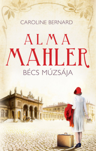 Alma Mahler – Bécs múzsája