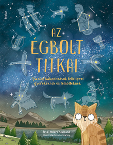 Az égbolt titkai – Éjszakai kalandozások Felicityvel gyerekeknek és felnőtteknek