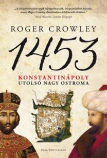 1453 Konstantinápoly utolsó nagy ostroma