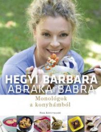 Abraka babra – Monológok a konyhámból