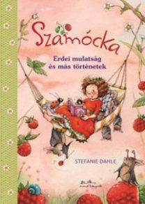 Szamócka – Erdei mulatság és más történetek