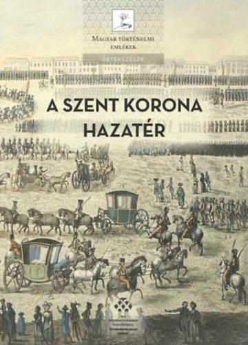 A Szent Korona hazatér – A magyar korona tizenegy külföldi útja (1205-1978)