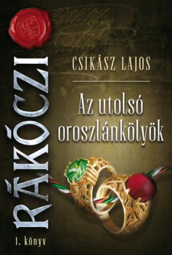 Az utolsó oroszlánkölyök – Rákóczi, I. könyv