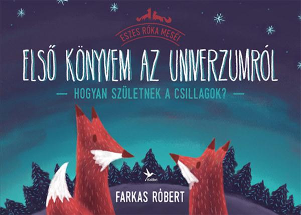 Első könyvem az univerzumról – Hogyan születnek a csillagok?