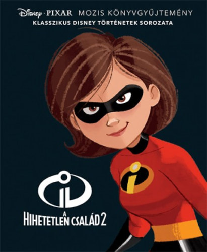 Disney klasszikusok - A hihetetlen család 2.