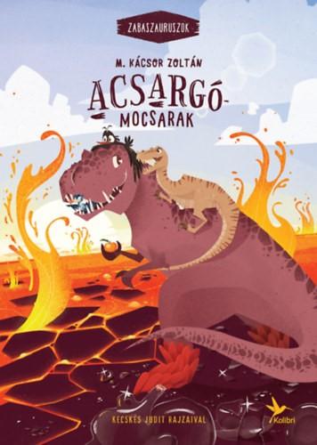Acsargó mocsarak – Zabaszauruszok 3.