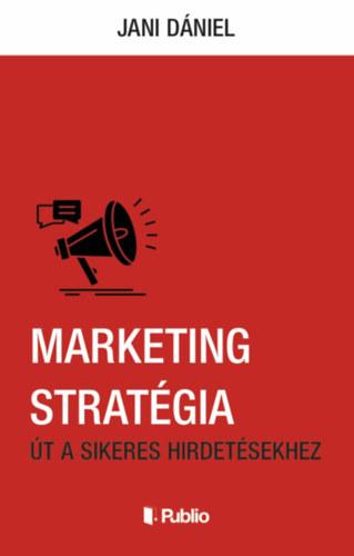 Marketing stratégia – Út a sikeres hirdetésekhez