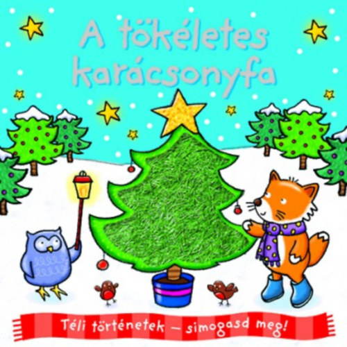A tökéletes karácsonyfa. Téli történetek – simogasd meg!