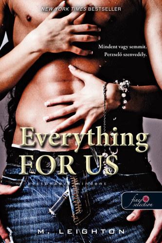 Everything For Us – Kettőnkért mindent – Rosszfiúk-sorozat 3.