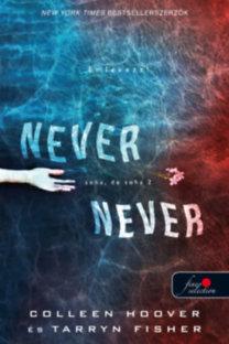 Never never – Soha, de soha 3.