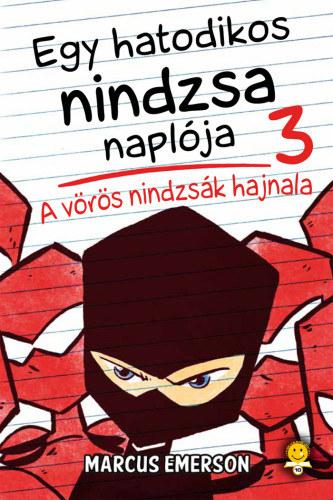 Egy hatodikos nindzsa naplója 3. – A vörös nindzsák hajnala