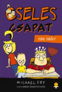 Karl, a király – Cseles csapat 3.