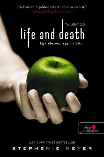 Life and death – Twilight 2.0 – Egy életem, egy halálom