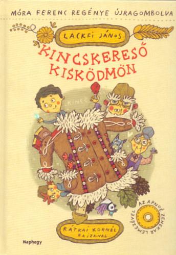 Kincskereső kisködmön – Móra Ferenc regénye újragombolva – CD melléklettel