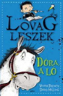 Lovag leszek 2. – Dóra, a ló