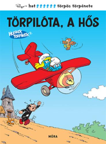 Hupikék Törpikék – Törpilóta, a hős