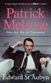 Patrick Melrose 1. – Nincs baj – Baj van – Van remény