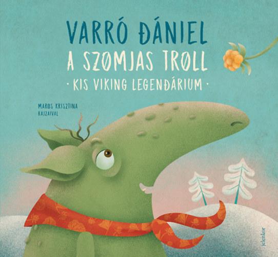 A szomjas troll – Kis viking legendárium